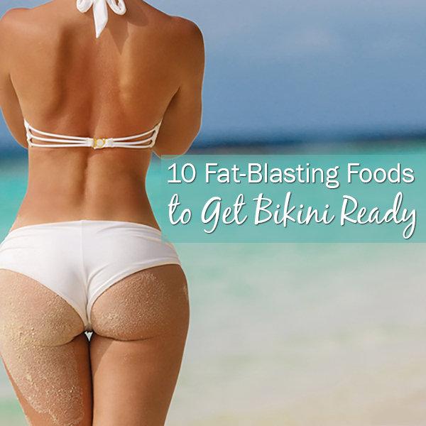 10 Fat-Blasting Foods to Get Bikini Ready